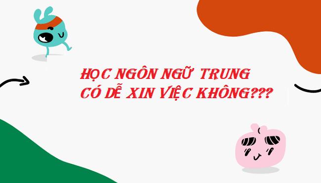 Học ngôn ngữ Trung có dễ xin việc không? Cơ hội việc làm?