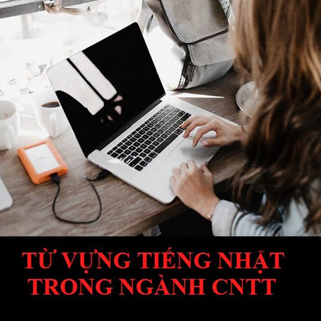 Một số từ vựng tiếng nhật thông dụng trong ngành CNTT