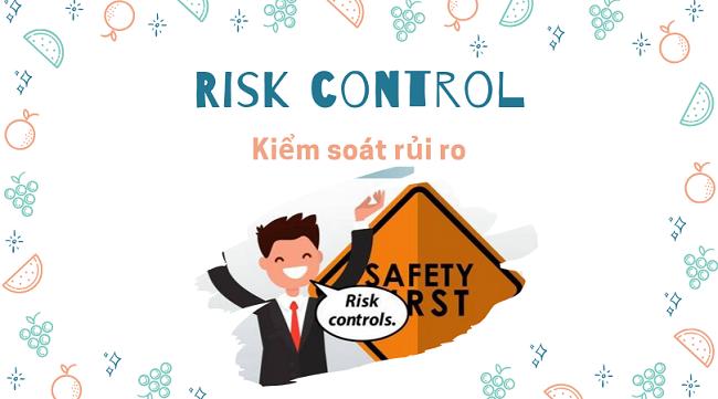 Kiểm soát rủi ro hiệu quả