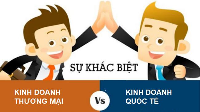 Sự khác biệt giữa kinh doanh thương mại và kinh doanh quốc tế