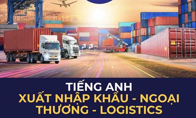 Ngành Logistics về xuất và nhập khẩu có nhiều từ vựng quan trọng