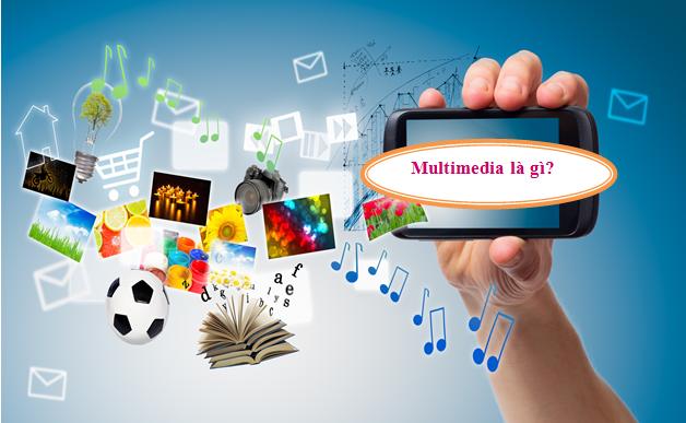 Truyền thông đa phương tiện (multimedia) là gì?